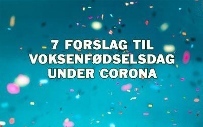 7 Forslag til Fødselsdag under Corona pandemien (COVID-19)